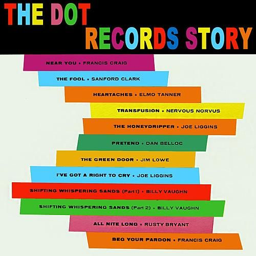The Dot Records Story by Various Artists