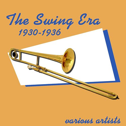 Play & Download The Swing Era 1930-1936 by Various Artists | Napster