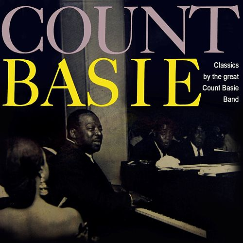 Play & Download Classics By The Great Count Bassie Band by Count Basie | Napster