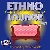 Play & Download Ethno Lounge ..... From Europe Part 1 by Various Artists | Napster