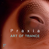 Play & Download Praxia by Art of Trance | Napster