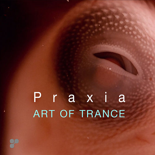Praxia by Art of Trance