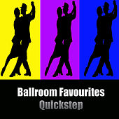 Ballroom Favourites: Quickstep by Various Artists