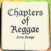 Play & Download The Chapters Of Reggae Love Songs Platinum Edition by Various Artists | Napster