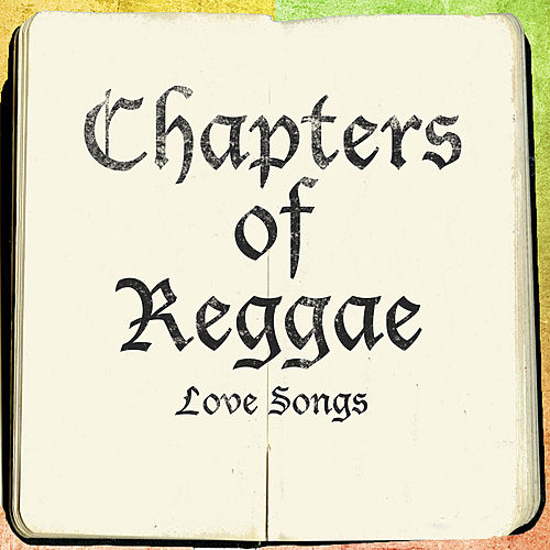 The Chapters Of Reggae Love Songs Platinum Edition by Various Artists