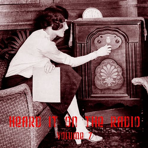 Play & Download Heard It On the Radio, Vol. 7 by Various Artists | Napster