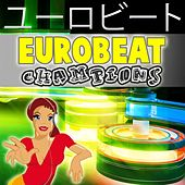 Play & Download Top 50 Eurobeat Champions by Various Artists | Napster