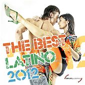 The Best Latino 2012 by Various Artists