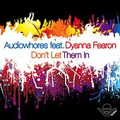 Play & Download Don't Let Them In by Audiowhores | Napster