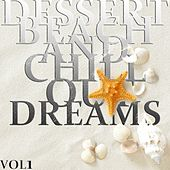 Play & Download Dessert Beach and Chill Out Dreams, Vol. 1 (The Ultimate Lounge Collection) by Various Artists | Napster