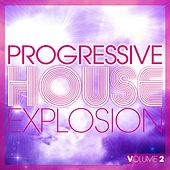 Progressive House Explosion (Volume 2) by Various Artists