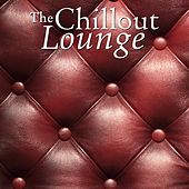 The Chillout Lounge by Various Artists