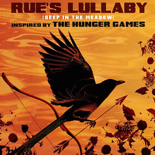 Play & Download Rue's Lullaby (Deep In The Meadow) (Inspired by the Motion Picture The Hunger Games) by The Taliesin Orchestra | Napster