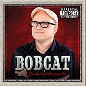 You Don't Look The Same Either by Bobcat Goldthwait