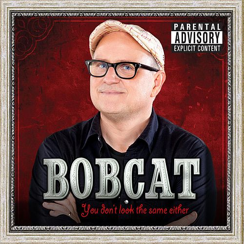 Play & Download You Don't Look The Same Either by Bobcat Goldthwait | Napster