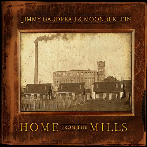 Play & Download Home From The Mills by Jimmy Gaudreau | Napster