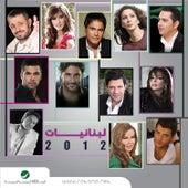 Lebnaniyat 2012 by Various Artists