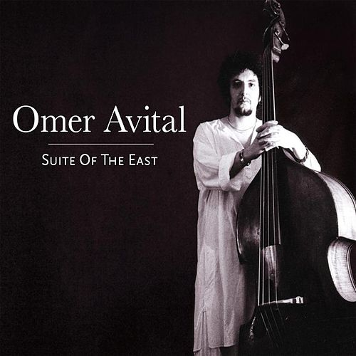 Play & Download Suite of the East by Omer Avital | Napster