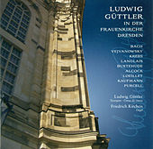 Play & Download Ludwig Güttler in der Frauenkirche Dresden by Ludwig Güttler | Napster