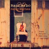 Play & Download Some Bright Morning by Rani Arbo & Daisy Mayhem   Napster