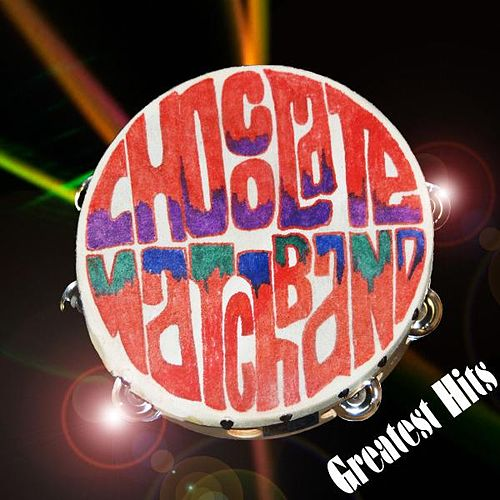 Chocolate Watchband's Greatest Hits by The Chocolate Watchband