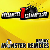 Dance 1st Church - Deejay Monster Remixes Vol. 1 by Various Artists