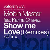 Play & Download Show Me Love (Remixes) by Mobin Master | Napster