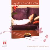 Play & Download Lay down and listen (In Harmony with Classical Music) by Various Artists | Napster