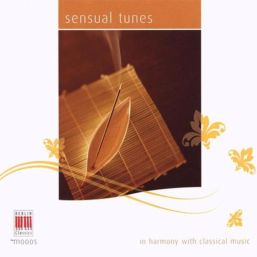 Play & Download Sensual Tunes (In Harmony with Classical Music) by Various Artists | Napster