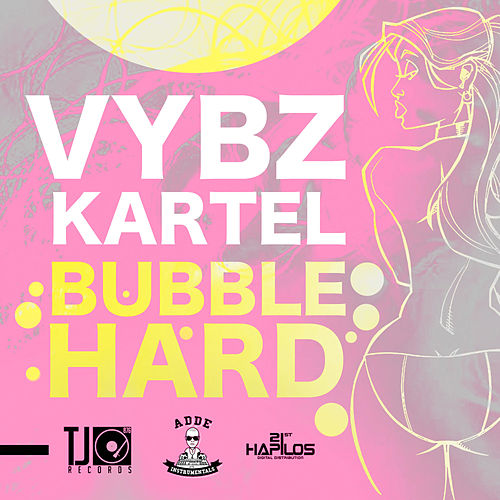 Play & Download Bubble Hard by VYBZ Kartel | Napster
