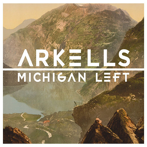 Michigan Left by Arkells