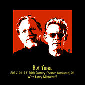 2012-03-15 20th Century Theater, Cincinnati, OH (Live) by Hot Tuna