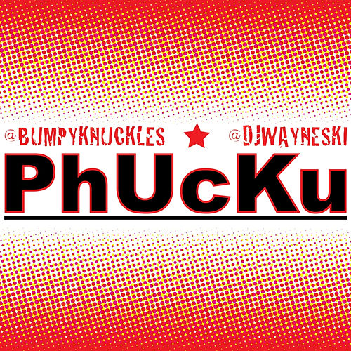 Play & Download PhUcKu by Freddie Foxxx / Bumpy Knuckles | Napster
