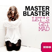 Let's Get Mad by Master Blaster