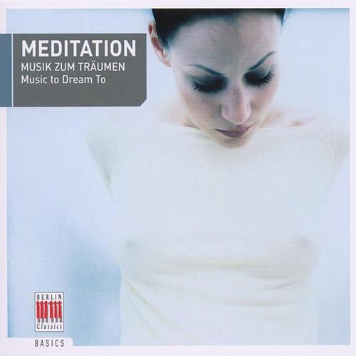 Meditation (Music to Dream to) by Various Artists
