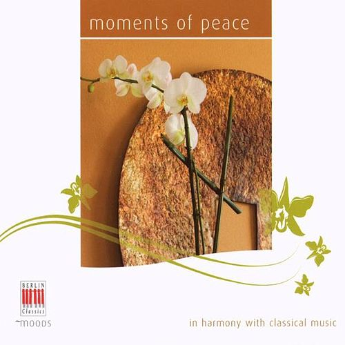 Play & Download Moments of Peace (In Harmony with Classical Music) by Various Artists | Napster
