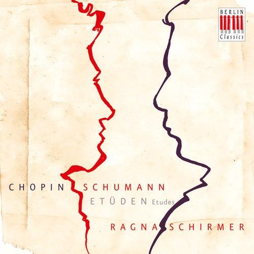 Chopin & Schumann: Etudes by Ragna Schirmer