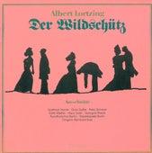 Lortzing :Der Wildschütz (Highlights) [Opera] von Various Artists