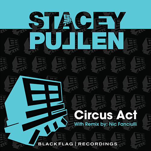 Play & Download Circus Act by Stacey Pullen | Napster
