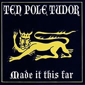 Play & Download Made It This Far by Tenpole Tudor | Napster