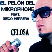 Play & Download Celosa (feat. Diego Herrera) - Single by El Pelón Del Mikrophone | Napster