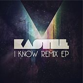 I Know by Kastle