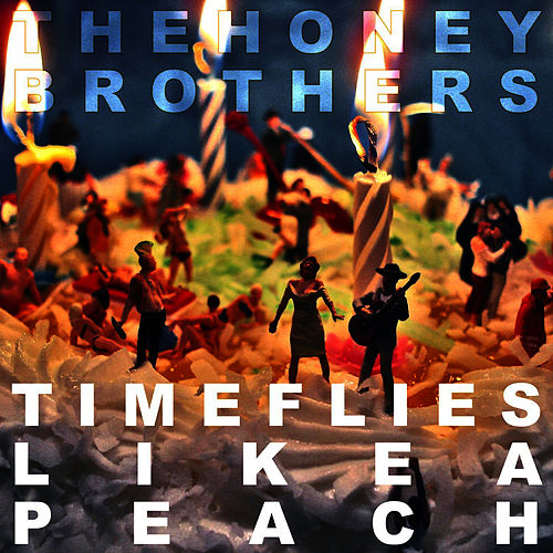 Play & Download Time Flies Like a Peach by The Honey Brothers | Napster