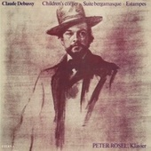 Play & Download Claude Debussy: Children's Corner / Suite bergamasque / Estampes (Rosel) by Peter Rösel | Napster