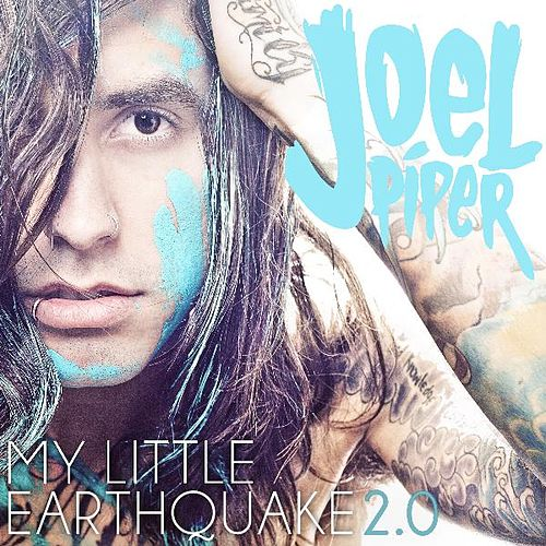 Play & Download My Little Earthquake 2.0 - Single by Joel Piper | Napster