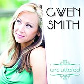 Uncluttered by Gwen Smith