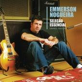 Seleção Essencial Grandes Sucessos - Emmerson Nogueira by Emmerson Nogueira