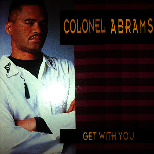 Get With You by Colonel Abrams