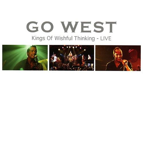 Play & Download Kings Of Wishful Thinking - Live by Go West | Napster