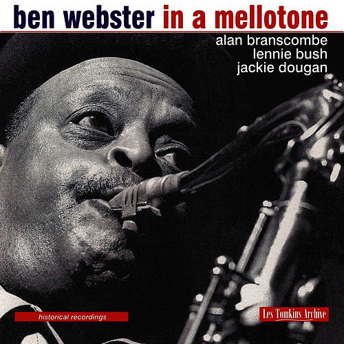Play & Download Les Tompkins Archive: In a Mellotone - Historical Recordings by Ben Webster | Napster